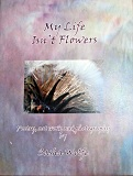 My Life Isn't Flowers Book